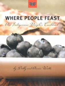 Where People Feast – An Indigenous Peoples Cookbook by Dolly and Annie Watts
